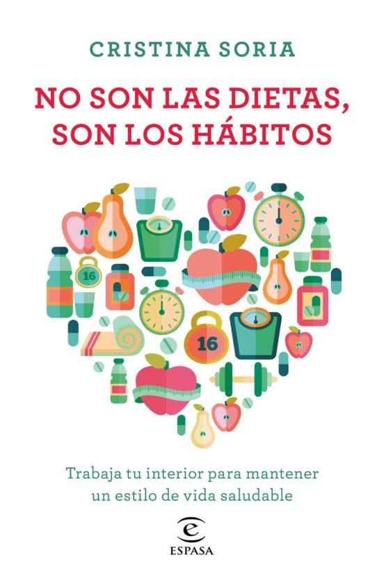 No son las dietas, son los hábitos - Cristina Soria